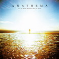 Anathema - We're Here Because We'ew Here