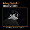 Anthony Principe Trio - New And Old Swing