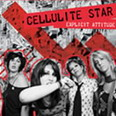 Cellulite Star - Explicit Attitude