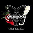Cruel Boxes - All the Broken Chains