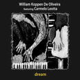 William Koppen de Oliveira featuring Carmelo Leotta - Dream