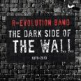 R-Evolution Band - The Dark Side of the Wall
