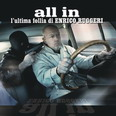 Enrico Ruggeri - All In L'Ultima Follia di Enrico Ruggeri